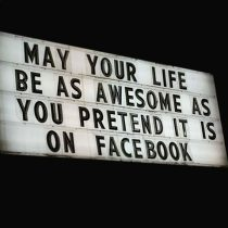 Awesome Life..On Facebook at least!